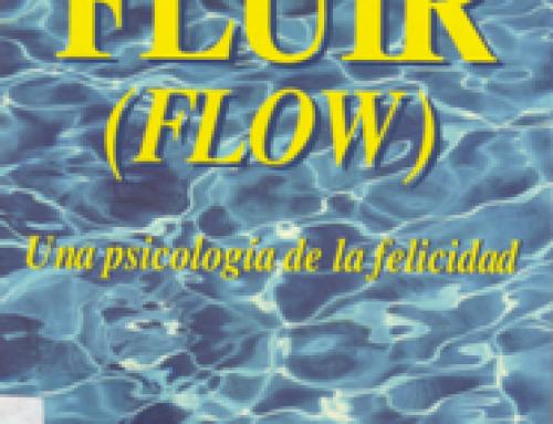 Fluir = Flow: una psicología de la felicidad