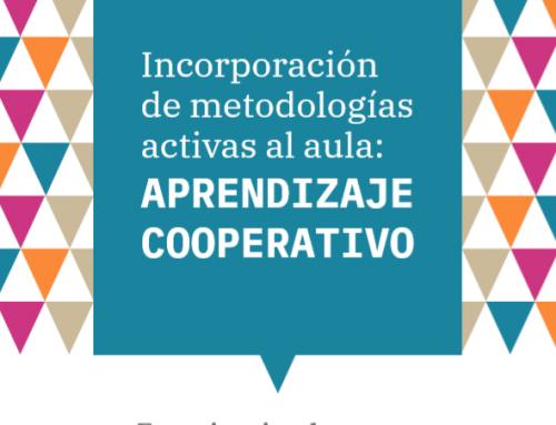 Incorporación de metodologías activas al aula: APRENDIZAJE COOPERATIVO