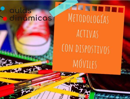 Metodologías activas con dispositivos móviles. Aulas dinámicas