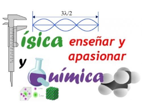 Convocado el curso: Física y Química: Enseñar y apasionar