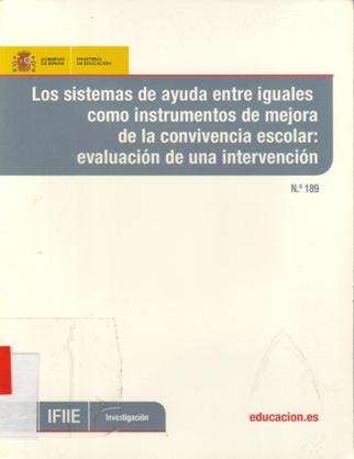 Los sistemas de ayuda entre iguales como instrumentos de mejora de la convivencia escolar: evaluación de una intervención.